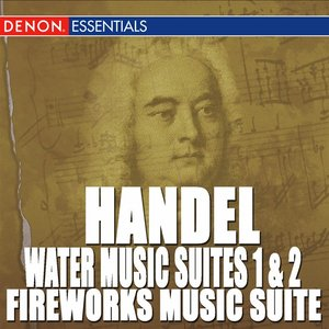 Image for 'Handel: Water Music Suites 1 & 2 - Fireworks Music Suite'