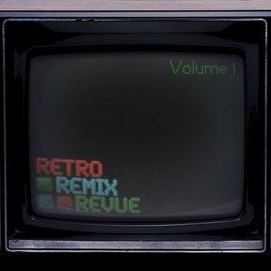 Image for 'Retro Remix Revue, Volume 1'