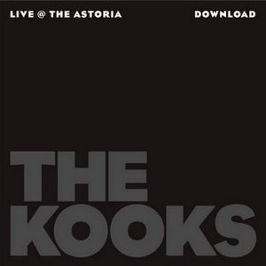 Image for 'The Kooks: Live At the Astoria - EP'