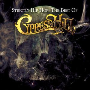 Image for 'Strictly Hip Hop: The Best Of Cypress Hill'
