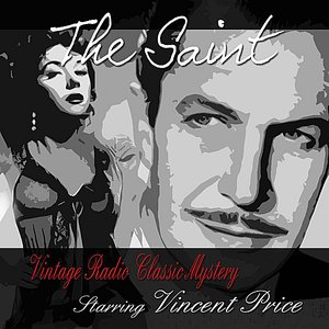 Image for 'The Saint: Vintage Radio Classic Mystery, Vol. 1 Starring Vincent Price'