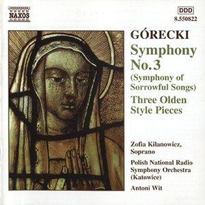 Imagen de 'GORECKI: Symphony No. 3 / Three Olden Style Pieces'