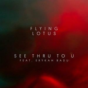 Image pour 'See Thru to U (feat. Erykah Badu)'