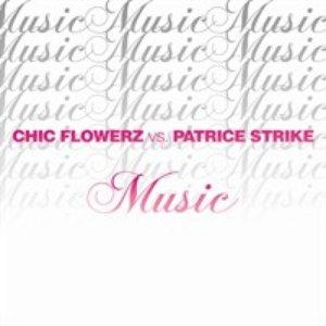 Bild für 'Chic Flowerz Vs. Patrice Strike'
