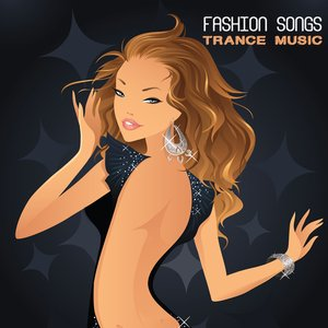 Image for 'Fashion Songs: Trance Music'