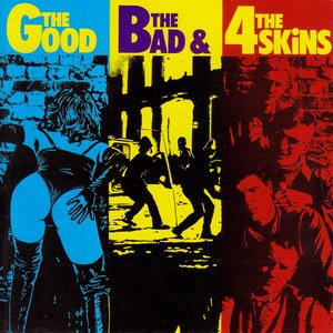 Image for 'The Good, The Bad & The 4 Skins'