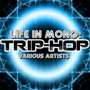 Image for 'Life In Mono: Trip-Hop'