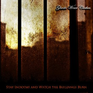 Image for 'Stay Indoors And Watch The Buildings Burn'