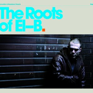 Image for 'Ammunition & Blackdown Present: The Roots Of El-B'