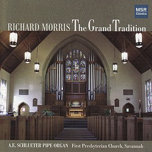 Image for 'The Grand Tradition - Richard Morris Plays the A.E. Schlueter Pipe Organ'