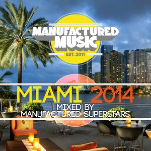 Image for 'Manufactured Music Miami 2014'