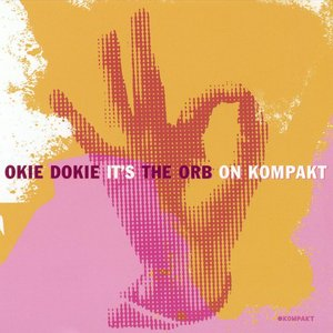 Image for 'Okie Dokie It's The Orb on Kompakt'