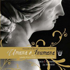 Image for 'Scarlatti  Durante : Cantates Umana e Inumana'