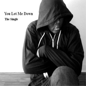 Image for 'You Let Me Down'