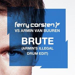 Image for 'Brute (Armin's Illegal Drum Edit)'