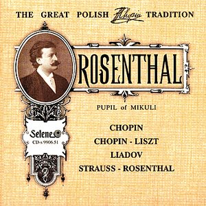 Image for 'The Great Polish Chopin Tradition: Maurycy Rosenthal'