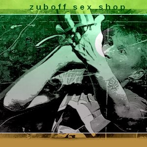 Image for 'Zuboff Sex Shop'