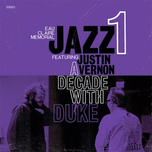Image for 'A Decade With Duke (feat. Justin Vernon)'