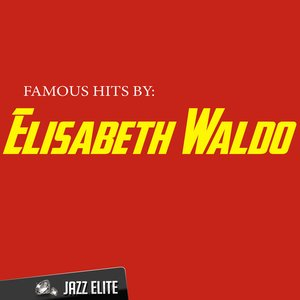 Image for 'Famous Hits by Elisabeth Waldo'