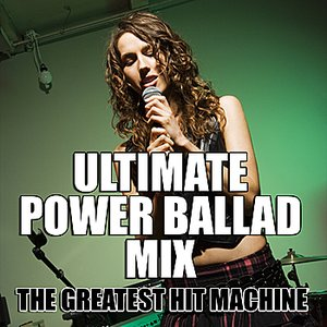 Image for 'Ultimate Power Ballad Mix'