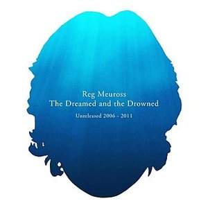 Image for 'The Dreamed and the Drowned (Unreleased 2006 - 2011)'