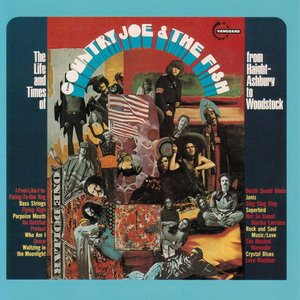 Immagine per 'The Life and Time of Country Joe and The Fish (From Haight-Ashbury to Woodstock)'