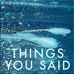 Immagine per 'Things You Said (Radio Edit)'