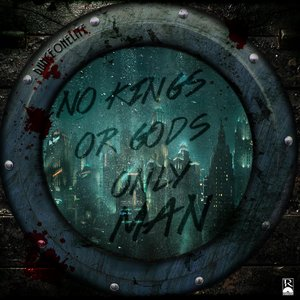 Image for 'No Kings or Gods Only Man'