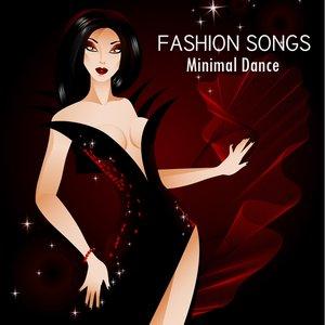 Image for 'Fashion Songs - Minimal Dance Music'