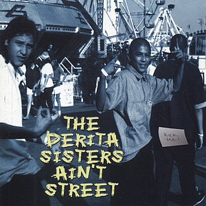 Image for 'The DeRita Sisters Ain't Street'