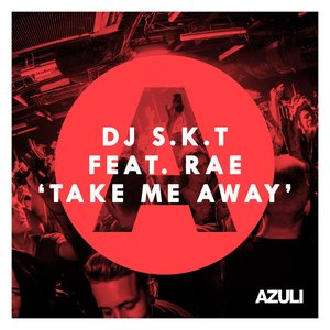 Image for 'Take Me Away (feat. Rae)'