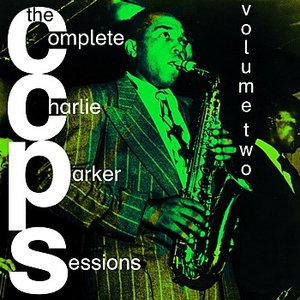 Image for 'The Complete Charlie Parker Sessions Volume 2'