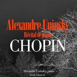 Image for 'Chopin : récital de piano par Alexandre Uninsky (3 nocturnes et 5 mazurkas)'