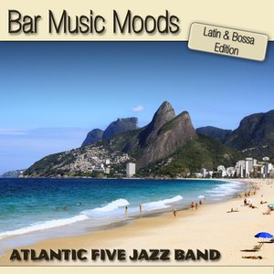 Image for 'Bar Music Moods - Latin & Bossa Edition'