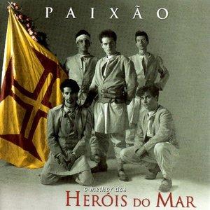 Image for 'Paixão - O Melhor Dos Heróis Do Mar'