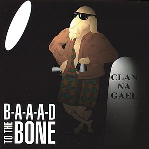Image for 'B-a-a-a-d to the Bone'