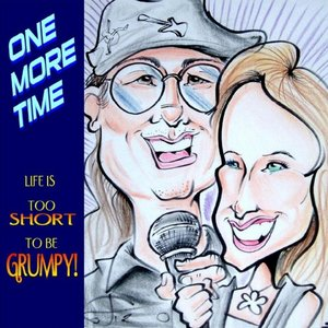 Image for 'Life Is Too Short to Be Grumpy'