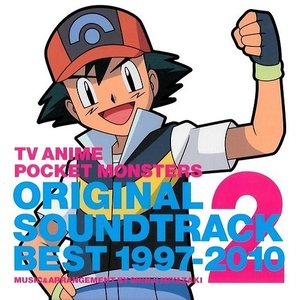 Image for 'TV Anime Pocket Monsters Original Soundtrack Best 1997-2010, Vol. 2'