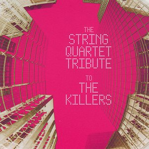 Image for 'The String Quartet Tribute To The Killers'