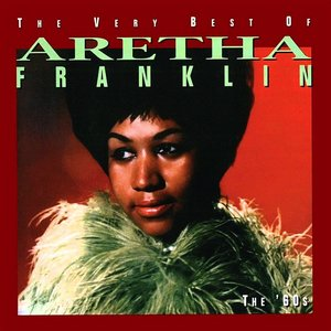 Image for 'The Very Best of Aretha Franklin: The '60s'