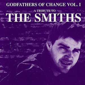 Immagine per 'Godfathers Of Change - A Tribute To The Smiths  Vol. 1'