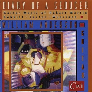 Image for 'Diary of a Seducer – Guitar Music of Martin, Wuorinen, Babbitt and Carter'