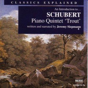 Image for 'Classics Explained: SCHUBERT - Piano Quintet in A Major, 'Trout' (Siepmann)'