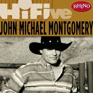 Image for 'Rhino Hi-Five: John Michael Montgomery'