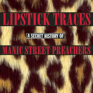 Image for 'Lipstick Traces A Secret History of Manic Street Preachers'