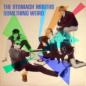 Image for 'The Stomach Mouths'