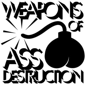 Image for 'Weapons Of Ass Destruction'