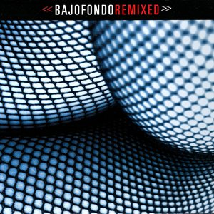Image for 'Bajofondo Remixed'