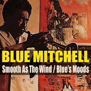 Imagem de 'Blue Mitchell: Smooth As The Wind / Blue's Moods'