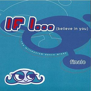 Image for 'If I (Believe In You): The Millennium Dance Mixes'